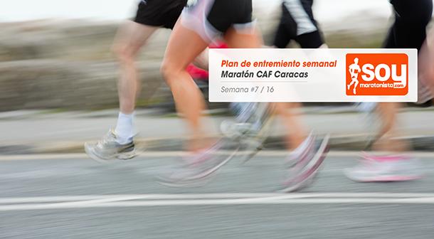 Plan de entrenamiento – Semana 7/16 – Maratón CAF Caracas