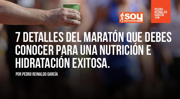 7 cosas que debes conocer del maratón para tener una Nutrición exitosa.